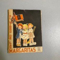 Libros de segunda mano: EL LIBRO DE LAS MARGARITAS - M. AGUILAR - FALANGE ESPAÑOLA TRADICIONALISTA Y DE LAS JONS - AÑOS 40. Lote 275683788