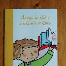Libros de segunda mano: APAGA LA TELE Y ENCIENDE EL LIBRO. Lote 275704993