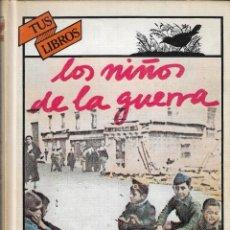 Libros de segunda mano: LOS NIÑOS DE LA GUERRA - JOSEFINA R. ALDECOA - Nº 30 - TUS LIBROS - EDT. ANAYA, 1ª EDICIÓN, 1983.. Lote 275872248