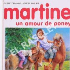 Libros de segunda mano: MARTINE - UN AMOUR DE PONEY - EDITORIAL CASTERMAN - EN FRANCÉS. Lote 277118303