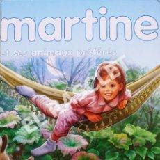 Libros de segunda mano: MARTINE - ET SES ANOMAUX PRÉFÉRÉS - CONTIENE 3 CUENTOS - EN FRANCÉS. Lote 277118513