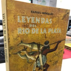 Libros de segunda mano: 1958 PERFECTO ESTADO LEYENDAS DEL RÍO DE LA PLATA RAFAEL MORALES - AGUILAR. Lote 277160633