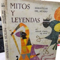 Libros de segunda mano: AÑOS 60 PRECIOSO MITOS Y LEYENDAS MARAVILLAS DEL MUNDO GAISA LIBRO DE ORO. Lote 277160723
