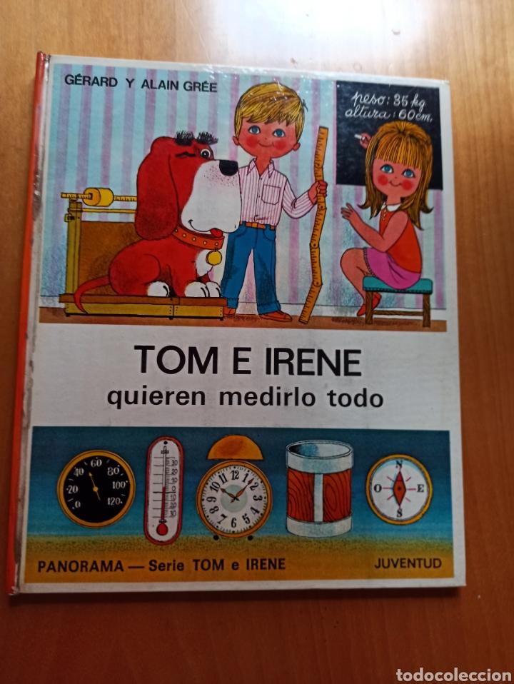 TOM E IRENE QUIEREN MEDIRLO TODO. (Libros de Segunda Mano - Literatura Infantil y Juvenil - Cuentos)