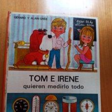 Libros de segunda mano: TOM E IRENE QUIEREN MEDIRLO TODO.. Lote 277182763