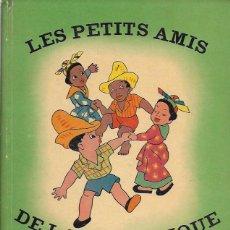 Libros de segunda mano: LES PETITS AMIS DE LA MARTINIQUE / TEXTE ET DESSINS RENÉ HIBRAN. TOURS : MAME, 1951. 27X21CM. 24 P.. Lote 277284743