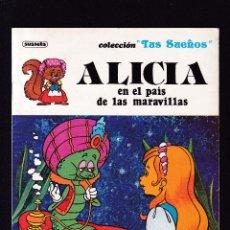 Libros de segunda mano: ALICIA EN EL PAIS DE LAS MARAVILLAS - COLECCION TUS SUEÑOS - SUSAETA EDITORIAL 1984. Lote 277588828