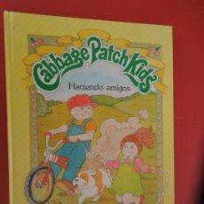Libros de segunda mano: CABBAGE PATCH KIDS - HACIENDO AMIGOS - EDICION 1984. Lote 278275968