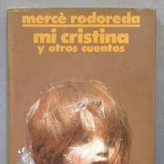 Libros de segunda mano: MI CRISTINA Y OTROS CUENTOS. RODODERA. Lote 278454288