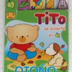 Libros de segunda mano: TITO SE DIVIERTE EN OTOÑO (2 A 5 AÑOS) - OFERTAS DOCABO. Lote 279411963