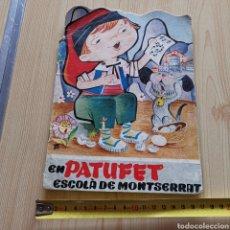 Libros de segunda mano: LIBRO CUENTO INFANTIL EN PATUFET ESCOLÀ DE MONTSERRAT DE 1969. Lote 280920698