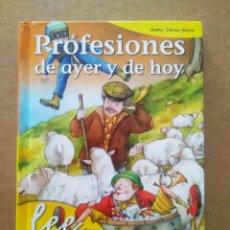 Libros de segunda mano: PROFESIONES DE AYER Y DE HOY, POR GLORIA FUERTES (SUSAETA). ILUSTRACIONES DE FÁTIMA GARCÍA.. Lote 287357993