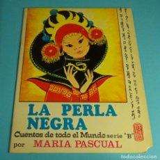 Libros de segunda mano: LA PERLA NEGRA. ILUSTRACIONES DE MARÍA PASCUAL. CUENTOS DE TODO EL MUNDO. TORAY 1976. Lote 287901263