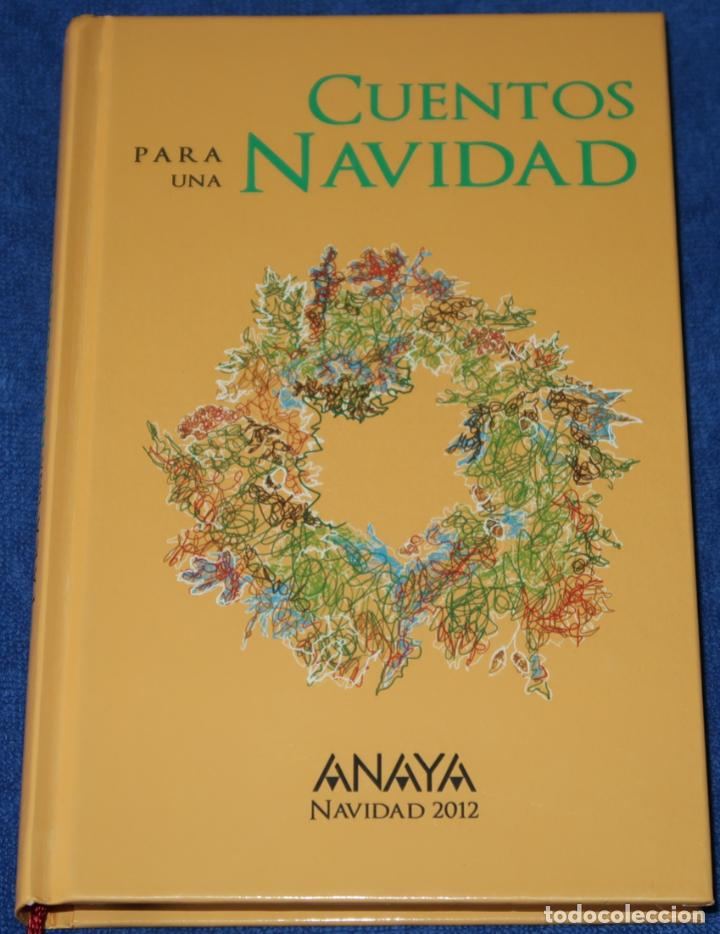 CUENTOS PARA UNA NAVIDAD - NAVIDAD 2012 - ANAYA ¡EDICIÓN NUMERADA, EJEMPLAR 725! (Libros de Segunda Mano - Literatura Infantil y Juvenil - Cuentos)
