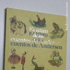 Libros de segunda mano: LIBRO DE LOS CUENTOS DE ANDERSEN, HANS CHRISTIAN; LLIMONA, MERCE, GRUPO Z. Lote 288377028
