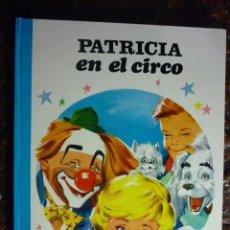 Libros de segunda mano: BONITO CUENTO DE PATRICIA EN EL CIRCO EDICIONES SUSAETA 1970. Lote 288377343