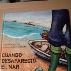 Libros de segunda mano: CUANDO DESAPARECIO EL MAR.. Lote 288465428