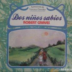 Libros de segunda mano: DOS NIÑOS SABIOS - ROBERT GRAVES Y FRANCISCO GONZÁLEZ - 1986. Lote 288650493
