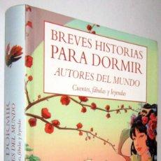 Libros de segunda mano: BREVES HISTORIAS PARA DORMIR - AUTORES DEL MUNDO - CUENTOS, FABULAS Y LEYENDAS - ILUSTRADO. Lote 288673973