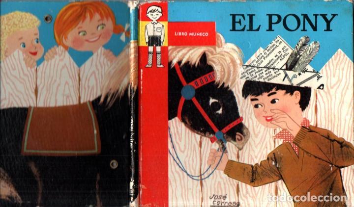 EL PONY - LIBRO MUÑECO ARTICULADO (MOLINO, 1959) (Libros de Segunda Mano - Literatura Infantil y Juvenil - Cuentos)