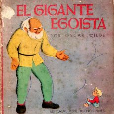 Libros de segunda mano: OSCAR WILDE : EL GIGANTE EGOISTA (ABRIL BUENOS AIRES, 1946). Lote 288694793