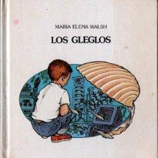 Libros de segunda mano: MARÍA ELENA WALSH : LOS GLEGLOS (LUMEN, 1987). Lote 288695323