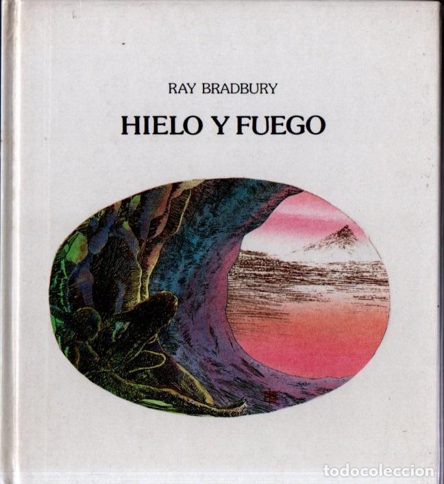 RAY BRADBURY : HIELO Y FUEGO (LUMEN, 1986) (Libros de Segunda Mano - Literatura Infantil y Juvenil - Cuentos)