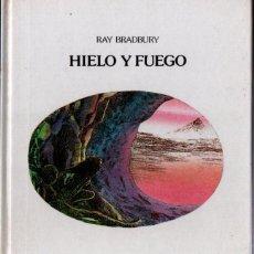 Libros de segunda mano: RAY BRADBURY : HIELO Y FUEGO (LUMEN, 1986). Lote 288695628