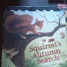 Libros de segunda mano: SQUIRREL'S AUTUMN SEARCH. ANITA LOUGHREY AND DANIEL HOWARTH. QED PUBLISHING. 2012.. Lote 289527793