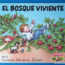 Libros de segunda mano: CUENTO EL CASERÍO: EL BOSQUE VIVIENTE. ERASE UNA VEZ... EL CASERÍO. Nº 3. AÑO 1989. Lote 289751268