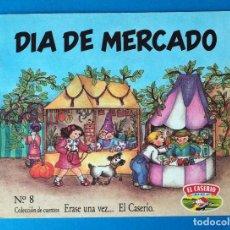 Libros de segunda mano: CUENTO EL CASERÍO:DÍA DE MERCADO. ERASE UNA VEZ... EL CASERÍO. Nº 8. AÑO 1989. Lote 289751908