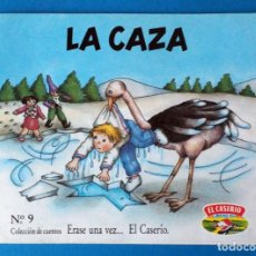 Libros de segunda mano: CUENTO EL CASERÍO: LA CAZA. ERASE UNA VEZ... EL CASERÍO. Nº 9. AÑO 1989. Lote 289752028