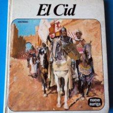 Libros de segunda mano: LIBRO: EL CID CAMPEADOR. ANÓNIMO. NUEVO AURIGA. AÑO 1977. Lote 289752433