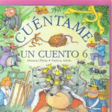 Libros de segunda mano: 1 LIBRO INFANTIL - CUENTAME UN CUENTO Nº 6 - HORACIO ELENA PATRICIA ANTON - TIMUN MAS. Lote 293208353