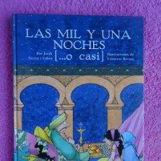 Libros de segunda mano: LAS MIL Y UNA NOCHES O CASI JORDI SERRA I FABRA EDITORIAL EDEBÉ 2006. Lote 294930258