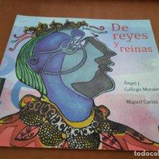 Libros de segunda mano: DE REYES Y REINAS. ANGEL J. GALLEGO MORALES. MIGUEL CARINI. RÚSTICA. BUEN ESTADO.. Lote 297022023