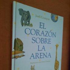 Libros de segunda mano: EL CORAZÓN SOBRE LA ARENA. JORDI LLOMPART. LUMEN. TAPA DURA. LIBRO ILUSTRADO. BUEN ESTADO. Lote 297022293