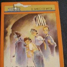 Libros de segunda mano: FANTASMAS DE DIA.LUCIA BAQUEDANO....EL BARCO DE VAPOR. Lote 297099503