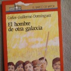 Libros de segunda mano: EL HOMBRE DE OTRA GALAXIA.CARLOS GUILLERMO DOMINGUEZ..EL BARCO DE VAPOR. Lote 297104928