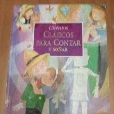 Libros de segunda mano: CUENTOS CLÁSICOS PARA CONTAR Y SOÑAR. Lote 297108068