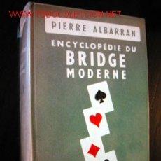 Libros de segunda mano: ENCYCLOPÉDIE DU BRIDGE MODERNE, POR PIERRE ALBARRAN. TEXTO EN FRANCÉS. Lote 25941930