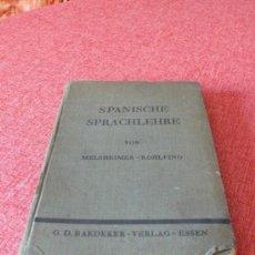 Libros de segunda mano: SPANISCHE SPRACHLEHRE 1937 / VON FRANZ MELSHEIMER AND ADOLF ROHLFING. Lote 26090266