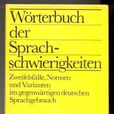 Libros de segunda mano: WÖRTERBUCH DER SPRACHSCHWIERIGKEITEN. (DICCCIONARIO DIFICULTADES ALEMÁN) LEIPZIG (RDA, DDR), 1989.. Lote 26474725