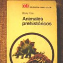 Libros de segunda mano: ANIMALES PREHISTORICOS, DE BARRY COX. 1970. MANUAL C/MUCHOS DIBUJOS A COLOR.. Lote 25496046