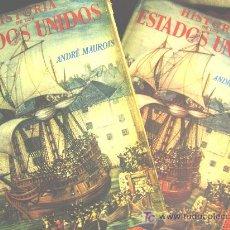 Libros de segunda mano: HISTORIA DE LOS ESTADOS UNIDOS, ANDRE MAUROIS (ACADEMIA FRANCIA) 1945. DOS TOMOS EN TELA C/DORADOS.. Lote 26994779