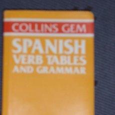 Libros de segunda mano: SPANISH VERB TABLES AND GRAMMAR (COLLINS GEM), INVALUABLE FOR ALL LEARNERS OF SPANISH POR A. DE BENI. Lote 27457538