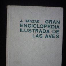Libros de segunda mano: ENCILOPEDIA ILUSTRADA DE LAS AVES.J.HANZAK. CIRCULO LECTORES.1972 580 PAG.. Lote 22178023