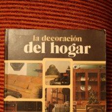 Libros de segunda mano: LA DECORACION DEL HOGAR. Lote 25707983