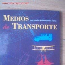 Libros de segunda mano: MEDIOS DETRANSPORTE. Lote 26727438