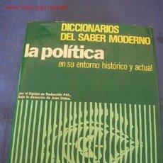 Libros de segunda mano: LA POLÍTICA, EN SU ENTORNO HISTÓRICO Y ACTUAL-DICCIONARIOS DEL SABER MODERNO-BILBAO-1980. Lote 14885176